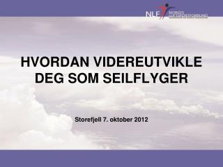 HVORDAN VIDEREUTVIKLE DEG SOM SEILFLYGER