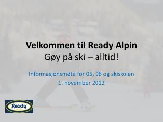 Velkommen til  Ready  Alpin Gøy på ski – alltid!