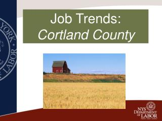 Job Trends:                    Cortland County