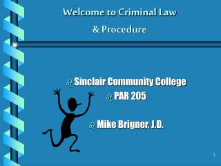 Welcome to Criminal Law & Procedure