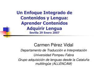 Carmen Pérez Vidal Departamento de Traducción e Interpretación Universidad Pompeu Fabra