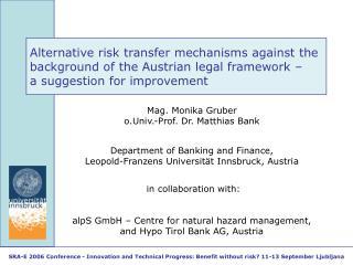 Mag. Monika Gruber o.Univ.-Prof. Dr. Matthias Bank Department of Banking and Finance,
