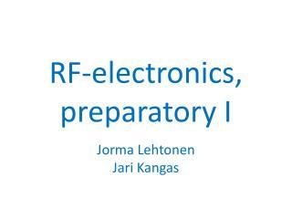 RF-electronics, preparatory I