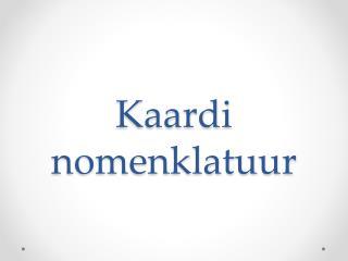 Kaardi nomenklatuur