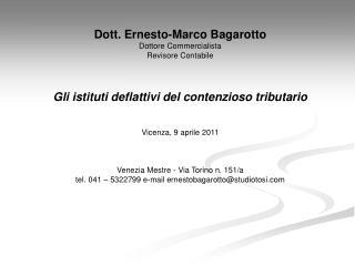 Dott. Ernesto-Marco Bagarotto Dottore Commercialista Revisore Contabile