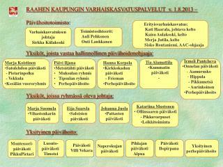 RAAHEN KAUPUNGIN VARHAISKASVATUSPALVELUT  v. 1.8.2013 – Päivähoitotoimisto: