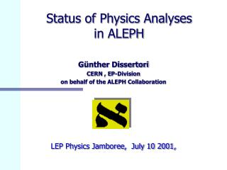 Status of Physics Analyses in ALEPH