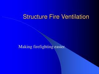 Structure Fire Ventilation