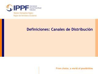 Definiciones: Canales de Distribución
