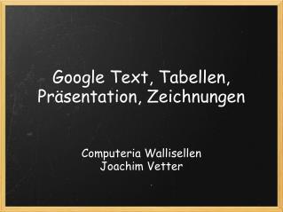 Google Text, Tabellen, Pr sentation, Zeichnungen
