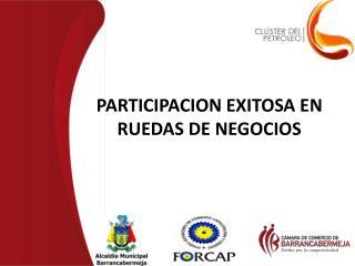 PARTICIPACION EXITOSA EN RUEDAS DE NEGOCIOS