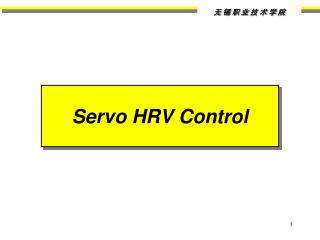 Servo HRV Control