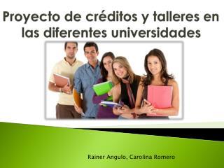 Proyecto de créditos y talleres en las diferentes universidades