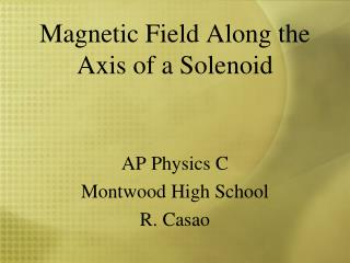 Magnetic Field Along the Axis of a Solenoid