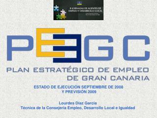 ESTADO DE EJECUCIÓN SEPTIEMBRE DE 2008  Y PREVISIÓN 2009