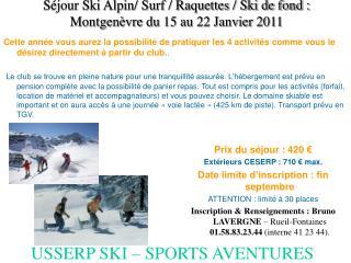 Séjour Ski Alpin/ Surf / Raquettes / Ski de fond :  Montgenèvre du 15 au 22 Janvier 2011
