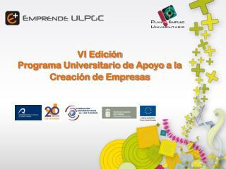 VI Edición  Programa Universitario de Apoyo a la Creación de Empresas