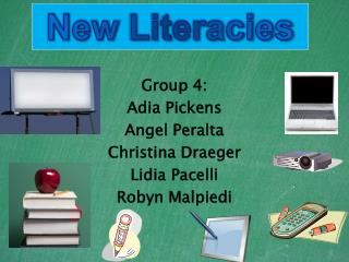 Group 4: Adia Pickens  Angel Peralta  Christina Draeger  Lidia Pacelli  Robyn Malpiedi