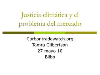 Justicia clim tica y el problema del mercado