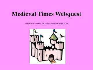 Medieval Times Webquest