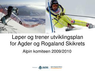 Løper og trener utviklingsplan for Agder og Rogaland Skikrets