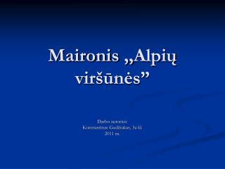 """Maironis ,, Alpių viršūnės"""""""