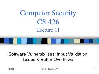 Computer Security  CS 426 Lecture 11