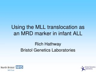 Using the MLL translocation as an MRD marker in infant ALL