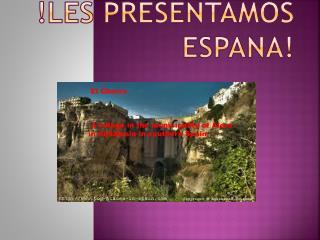 !Les presentamos Espana!