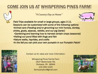 Come join us at whispering pines farm!