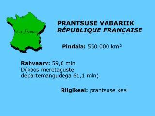 PRANTSUSE VABARIIK  RÉPUBLIQUE FRANÇAISE