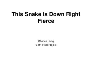 This Snake is Down Right Fierce