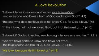"A Love Revolution ""Beloved, let us love one another, for  love is from God ;"