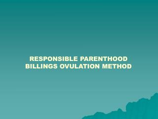 RESPONSIBLE PARENTHOOD BILLINGS OVULATION METHOD