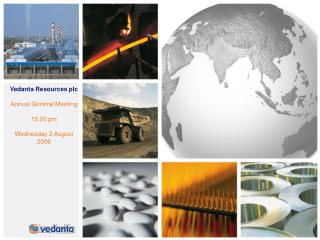 Vedanta Resources plc Annual General Meeting 15.00 pm  Wednesday 2 August  2006
