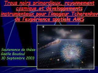 Soutenance de thèse Gaëlle Boudoul 30 Septembre 2003
