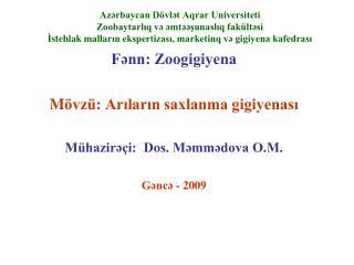 Fənn: Zoogigiyena M övzü: Arıların saxlanma gigiyenası Mühazirəçi:  Dos. Məmmədova O.M.