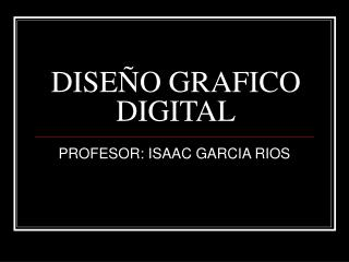 DISEÑO GRAFICO DIGITAL
