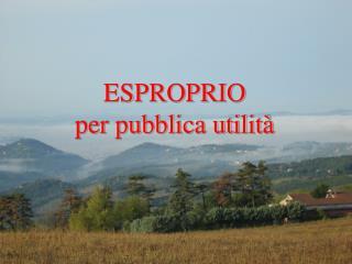ESPROPRIO  per pubblica utilit�