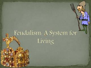 Feudalism: A System for Living