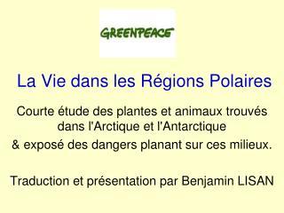 La Vie dans les Régions Polaires
