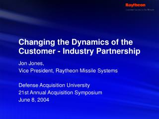 Changing the Dynamics of the Customer - Industry Partnership