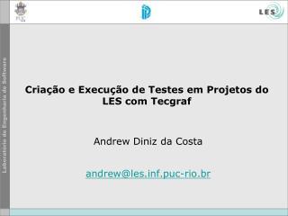 Criação e Execução de Testes em Projetos do LES com Tecgraf