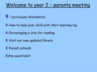 Welcome to year 2 – parents meeting Curriculum information