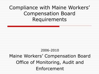 Compliance with Maine Workers� Compensation Board Requirements