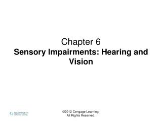 Chapter 6 Sensory Impairments: Hearing and Vision