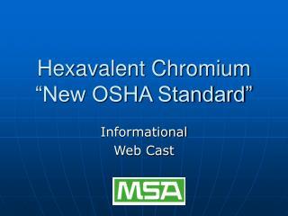 Hexavalent Chromium  New OSHA Standard