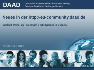Neues in der eu-community.daad.de Internet-Portal zu Praktikum und Studium in Europa