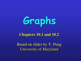 Chapters 10.1  and 10.2 Based on slides by Y. Peng University of Maryland