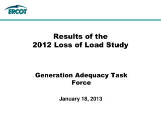 Results of the 2012 Loss of Load Study